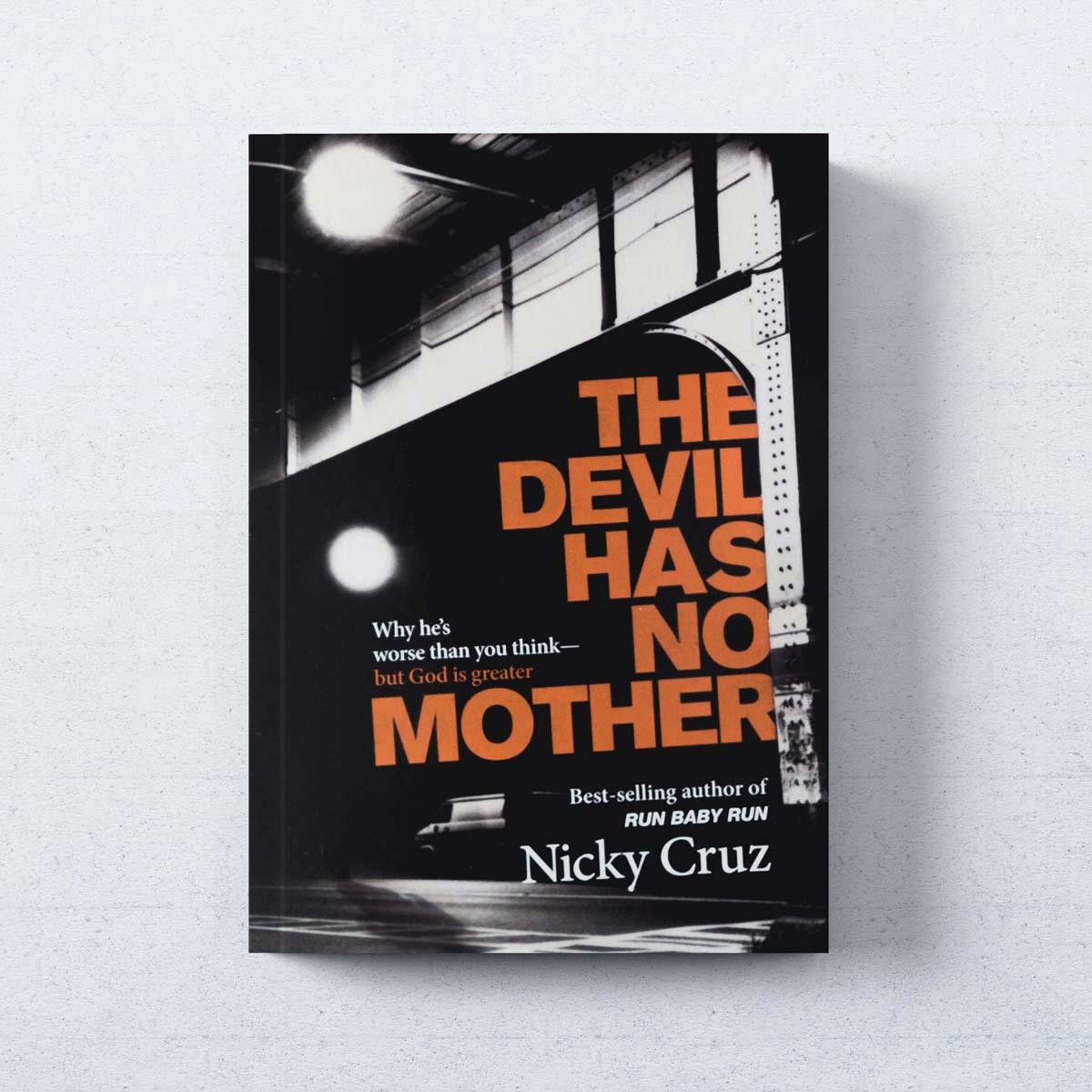The Devil Has No Mother Nicky Cruz Outreach border=